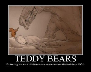 Teddy-Bears-Protecting-Innocent-Children-From-Monsters-Under-The-Bed-Since-1902-496x396_large